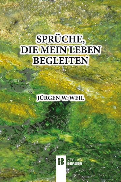 Sprüche Die Mein Leben Begleiten Weil Jürgen W